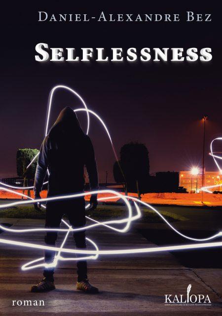 """""""Selflessness"""", un roman de Daniel-Alexandre Bez"""